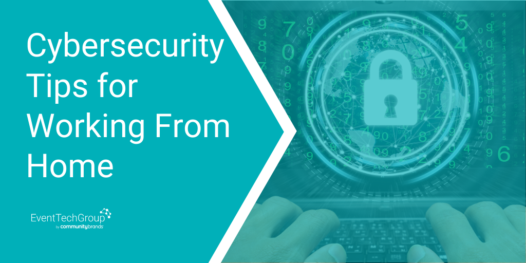Cybersecurity Tips for Working From Home