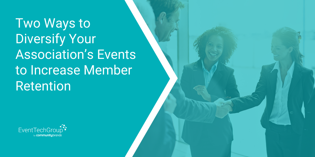 Two Ways to Diversify Your Association's Events to Increase Member Retention